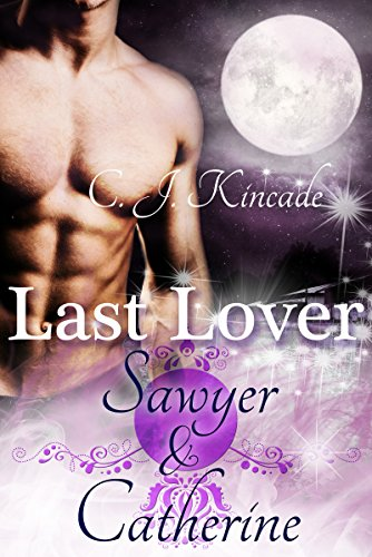 Last Lover: Sawyer & Catherine (Last Lover 1) (Sex Apokalypse)