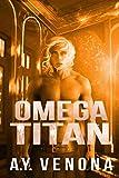 Omega Titan (Alpha Academy Series Book 2) (English Edition)