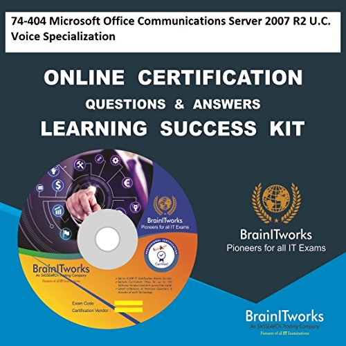 74-404 Microsoft Office Communications Server 2007 R2 U C  Voice  Specialization Online Certification Learning Made Easy