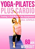 Yoga Pilates & Cardio Fusion - 60 min Fitness Workout - Full-Body, no equipment [OV]