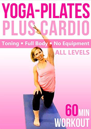 Yoga Pilates & Cardio Fusion – 60 min Fitness Workout – Full-Body, no equipment [OV]