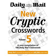 """Daily Mail: New Cryptic Crosswords 5: A New Compilation of 100"""" Daily Mail Crosswords: v. 5 (The Daily Mail Puzzle Books)"""