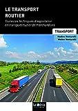 Transport routier: Toutes les techniques d'exploitation en transport routier de marchandises...