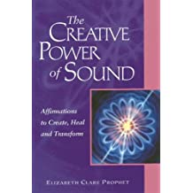 The Creative Power of Sound: Affirmations to Create, Heal and Transform (Pocket Guide to Practical Spirituality) (English Edition)