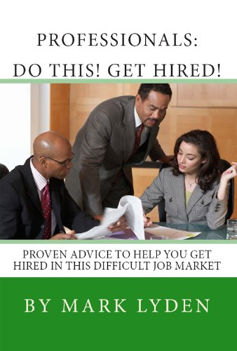 PROFESSIONALS: DO THIS! GET HIRED!