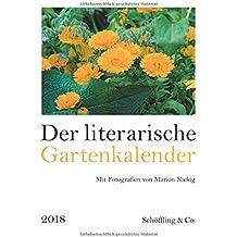 Der literarische Gartenkalender 2018: Vierfarbiger Wochenkalender