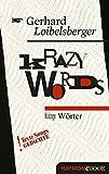 Krazy Words: Krätzige Wörter. Texte Songs Gedichte