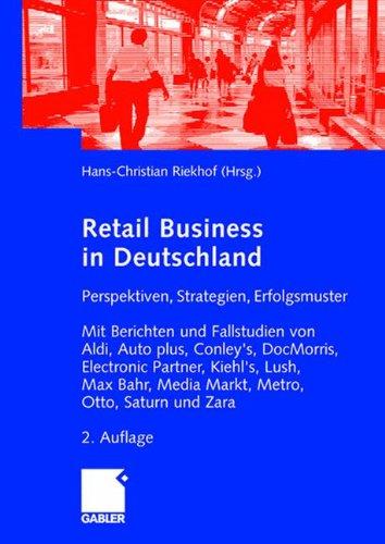 retail-business-in-deutschland-perspektiven-strategien-erfolgsmuster-mit-berichten-und-fallstudien-v