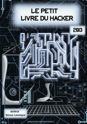 Le petit livre du hacker 2013 par Simon Levesque