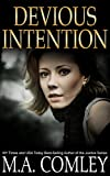 Devious Intention (Intention series Book 3) by M A Comley