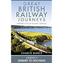 Journey 5: Ledbury to Holyhead (Great British Railway Journeys, Book 5)