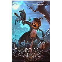 EL CAMPO DE CALABAZAS (Spanish Edition)