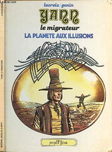 La Planète aux illusions (Yann, le migrateur)