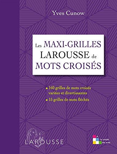 Les maxi-grilles Larousse de mots croisés par Yves Cunow