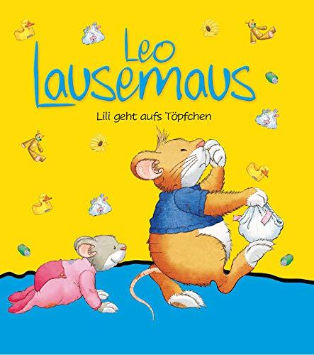 Leo Lausemaus Lili geht aufs Töpfchen