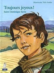 Toujours joyeux ! : Saint Dominique Savio