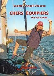CHERS ÉQUIPIERS: TAIS-TOI et RAME (Mer)