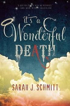 It's a Wonderful Death by [Schmitt, Sarah J.]