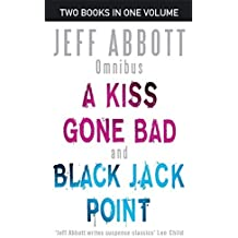 A Kiss Gone Bad/Black Jack Point: Numbers 1 & 2 in series (Whit Mosley Omnibus) by Jeff Abbott (2010-05-06)