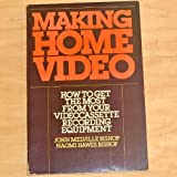 Making home video: How to get the most from your video cassette recording equipment