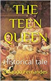 THE TEEN QUEEN: Historical tale (English Edition)