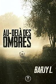 Au-delà des ombres par Barjy L.