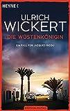 Die Wüstenkönigin: Ein Fall für Jacques Ricou. Kriminalroman - Ulrich Wickert