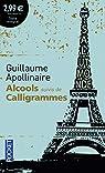 Alcools suivis de Calligrammes par Apollinaire