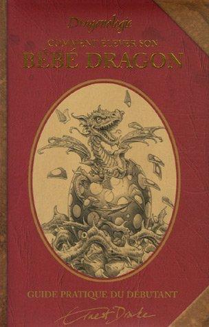Comment élever son bébé dragon : Guide pratique