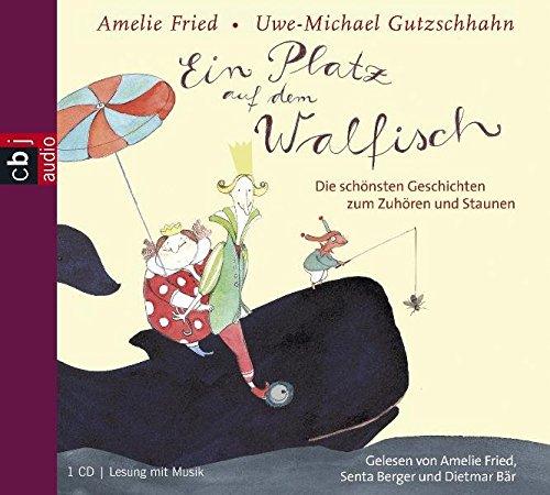 Ein Platz auf dem Walfisch: Die schönsten Geschichten zum Zuhören und Staunen -