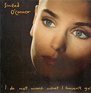I Do Not Want What I Have Not Got [VINYL]
