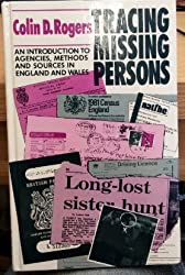 Tracing Missing Persons: An Introduction to Agencies, Methods and Sources in England and Wales