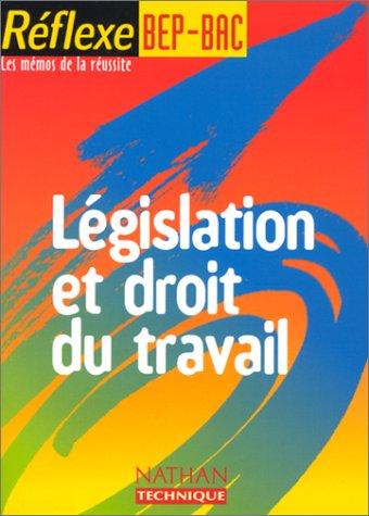 Réflexe : BEP-Bac, 6 : Législation et droit du travail, 1998-1999