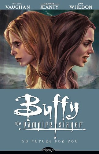 No Future For You (Buffy the Vampire Slayer Season Eight, Volume 2)