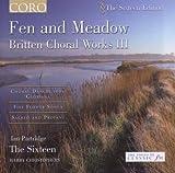 Britten: Fen and Meadow - Chorwerke Vol.III
