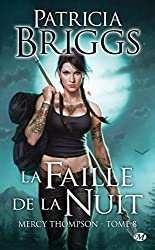 Mercy Thompson, Tome 8: La Faille de la nuit