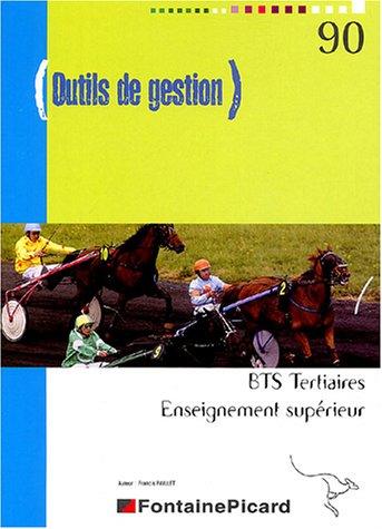 Outils de gestion BTS tertiaires/Enseignement supérieur : Référence 90