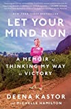 Let Your Mind Run: A Memoir of Thinking My Way to Victory (English Edition)