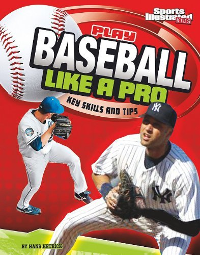 Play Baseball Like a Pro: Key Skills and Tips (Play Like the Pros (Sports Illustrated for Kids)) by Hans Hetrick (2010-08-01) par Hans Hetrick