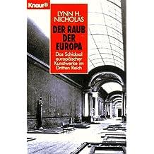 Der Raub der Europa. Das Schicksal europäischer Kunstwerke in Dritten Reich