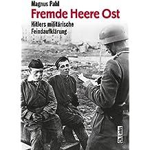 Fremde Heere Ost: Hitlers militärische Feindaufklärung (NS-Geschichte)
