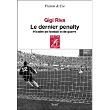 Le dernier pénalty : Histoire de football et de guerre