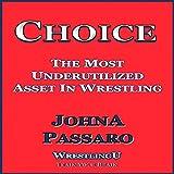 Choice: The Most Underutilized Asset in Wrestling: WrestlingU - Train Your Brain
