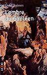 L'Ombre du Galiléen : Récit historique par Theissen