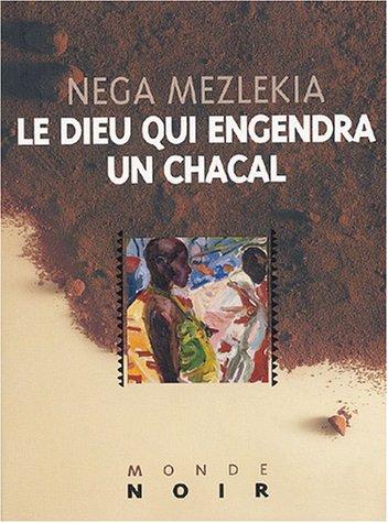 Le Dieu qui engendra un chacal par Nega Mezlekia