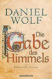 Die Gabe des Himmels: Historischer Roman (Die Fleury-Serie, Band 4) - Daniel Wolf
