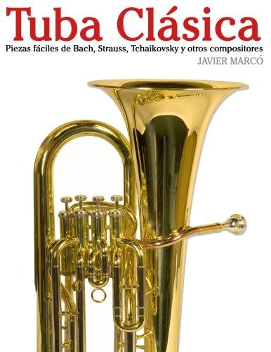 Tuba Clásica: Piezas fáciles de Bach, Strauss, Tchaikovsky y otros compositores