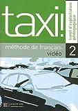 Taxi! Méthode de français, vidéo 2 - Livret d'exploitation pédagogique