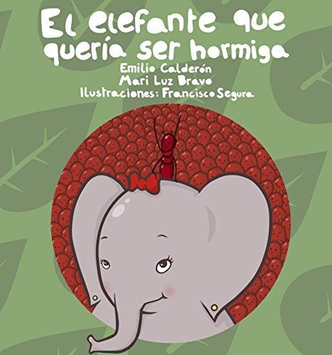 El Elefante que quería ser Hormiga