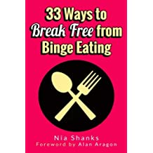 33 Ways to Break Free from Binge Eating